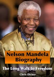 nelson mandela his biography nelson mandela biography the long walk to freedom ebook by chris