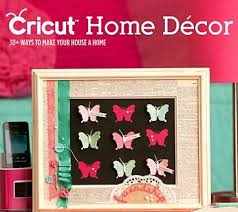 cricut home decor cartridge projects home decor