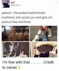 Over Protective Boyfriend Meme Foto - syd ajaescum jaebum the protectivedominant boyfriend who spoils you