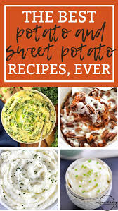 the best potato recipes and sweet potato recipes for thanksgiving