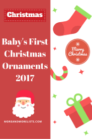 list of baby s ornaments 2017 more and more lists