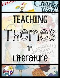 11 essential tips for teaching theme in language arts teaching