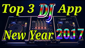 best dj app for android top 3 best dj app for android 2017 end of year