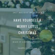 merry christmas l post have yourself a merry little christmas making it simple peaceful