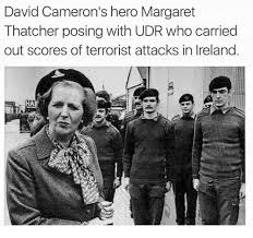 Margaret Thatcher Memes - david cameron s hero margaret thatcher posing with udr who carried