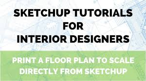 floor plan scales sketchup tutorial print a floor plan to scale from sketchup youtube
