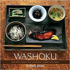 kitchen recipes washoku recipes from the japanese home kitchen elizabeth andoh