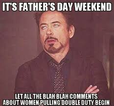 Single Father Meme - funny pictures for you father s day single mother venting out