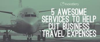 Business Travel Expenses Template 5 Awesome Services To Help Cut Business Travel Expenses