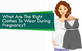 pregnancy clothes what are the right pregnancy clothes to wear