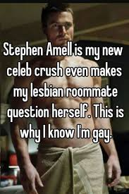 Gay Roommate Meme - stephen amell is my new celeb crush even makes my lesbian roommate