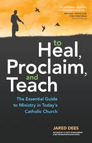 to heal proclaim and teach the essential guide to ministry in
