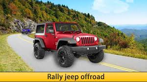 jeep rally car offroad dangerous jeep drive android apps on google play