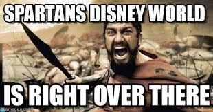 Disney World Meme - spartans disney world sparta leonidas meme on memegen
