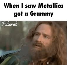Metallica Meme - when i saw metallica won a grammy gif weknowmemes
