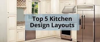 design layout for kitchen cabinets top 5 kitchen design layouts for your home builders surplus