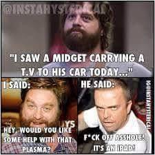 Ipad Meme - i saw a midget carry his tv to the car today terriblefacebookmemes