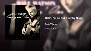 hello i u0027m an old country song youtube