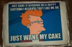 Cake Meme - fry meme cake funnycakes