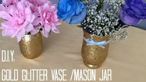 d i y gold glitter vase mason jar youtube