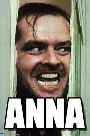 Anna Meme - anna heres johnny meme on memegen