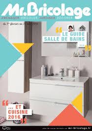 cuisine mr bricolage catalogue catalogue mr bricolage 1 février 31 mai 2016 catalogue az