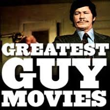 100 greatest guy movies ever made
