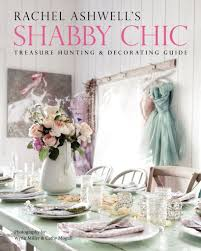 rachel ashwell simply shabby chic homeowner u0027s bookshelf u0027rachel ashwell u0027s shabby chic u0027 finds beauty