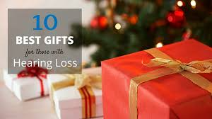 best gifts 10 best gifts for those with hearing loss in 2017 everyday hearing