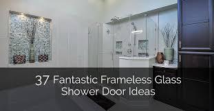 bathroom shower doors ideas 37 fantastic frameless glass shower door ideas home remodeling