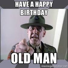 Old Guy Memes - happy birthday old man sarcastic memes 2happybirthday
