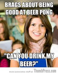Beer Pong Meme - beer pong