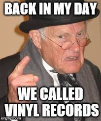 Vinyl Meme - seriously folks they are just records imgflip