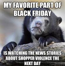 Black Friday Meme - 55 crazy friday memes