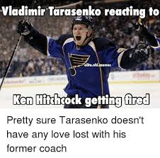 Nhl Memes - vladimir tarasenko reacting to elite nhlmemes ken tikkrock getting