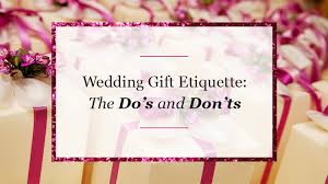 wedding gift etiquette the do s and don ts of wedding gift giving