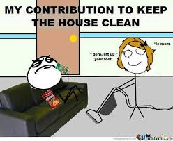 House Cleaning Memes - my contribution to keep the house clean by brahim123 meme center