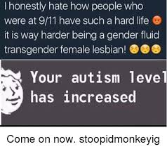 Sexy Lesbian Memes - i honestly hate how people who were at 911 have such a hard life