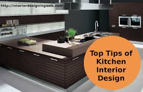 Kitchen Interior Designing Top Tips Of Kitchen Interior Design Interior Designing Web