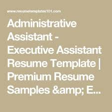 Sample Administrative Assistant Resume by Best 25 Executive Resume Ideas On Pinterest Executive Resume