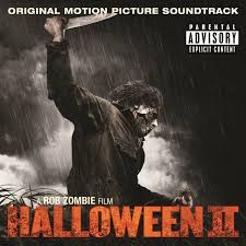 halloween horror nights soundtrack halloween ii original motion picture soundtrack a rob zombie film