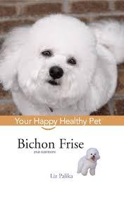 bichon frise therapy dog bichon frise your happy healthy pet liz palika 9781630260590