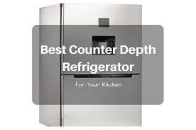 Cabinet Depth Refrigerator Reviews Best Counter Depth Refrigerator 2017 Reviews U0026 Comparison