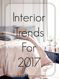 Bedding Trends 2017 by Spring Interior Trends In 2017 The Ana Mum Diary