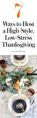 7 ways to host a high style low stress thanksgiving