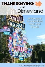 disneyland on thanksgiving crowds more the