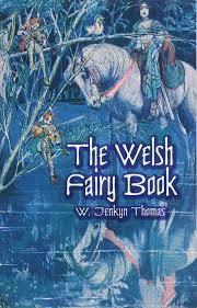 the welsh fairy book dover children u0027s classics w jenkyn thomas