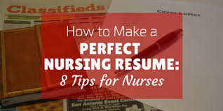 Tips For A Perfect Resume How To Make A Perfect Nursing Resume 8 Tips For Nurses Nursebuff