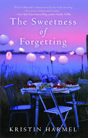 the sweetness of forgetting kristin harmel 9781451644296 amazon