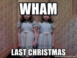 Last Christmas Meme - wham last christmas shining twins meme generator